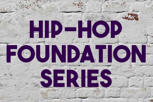 Hip-Hop Foundation Series